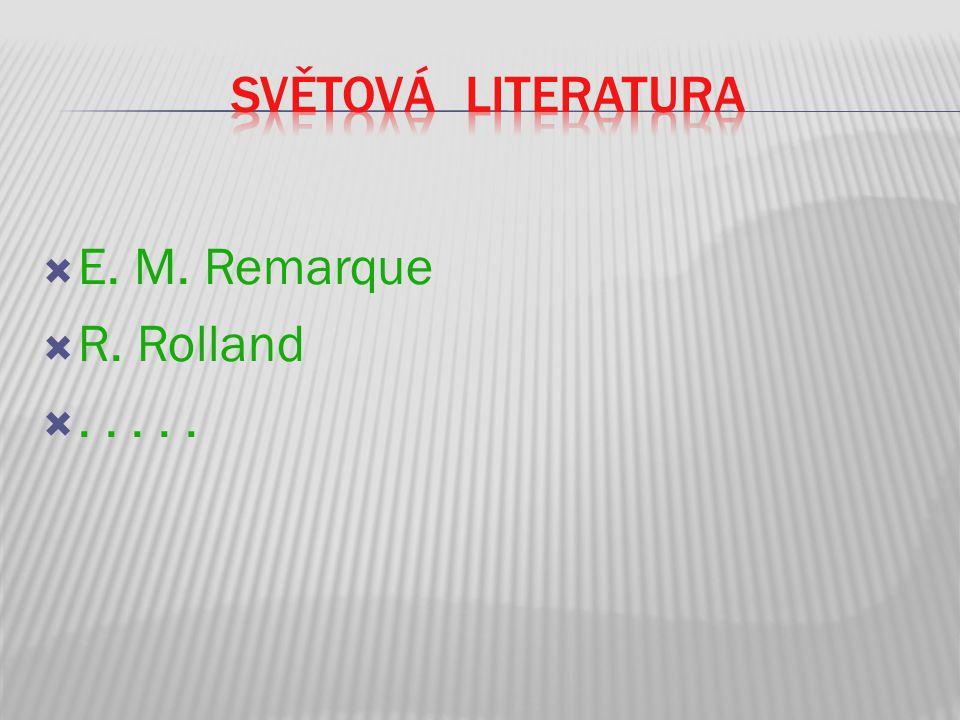 Světová Literatura E. M. Remarque R. Rolland . . . . .