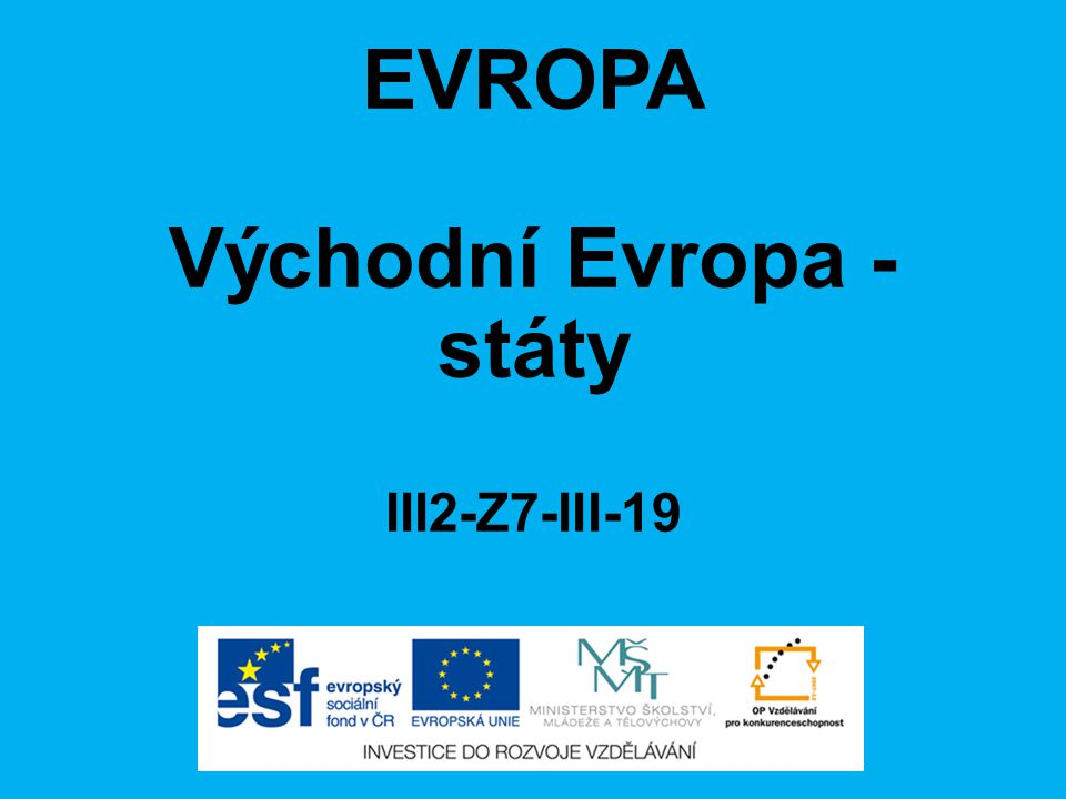 Východní Evropa - státy III2-Z7-III-19
