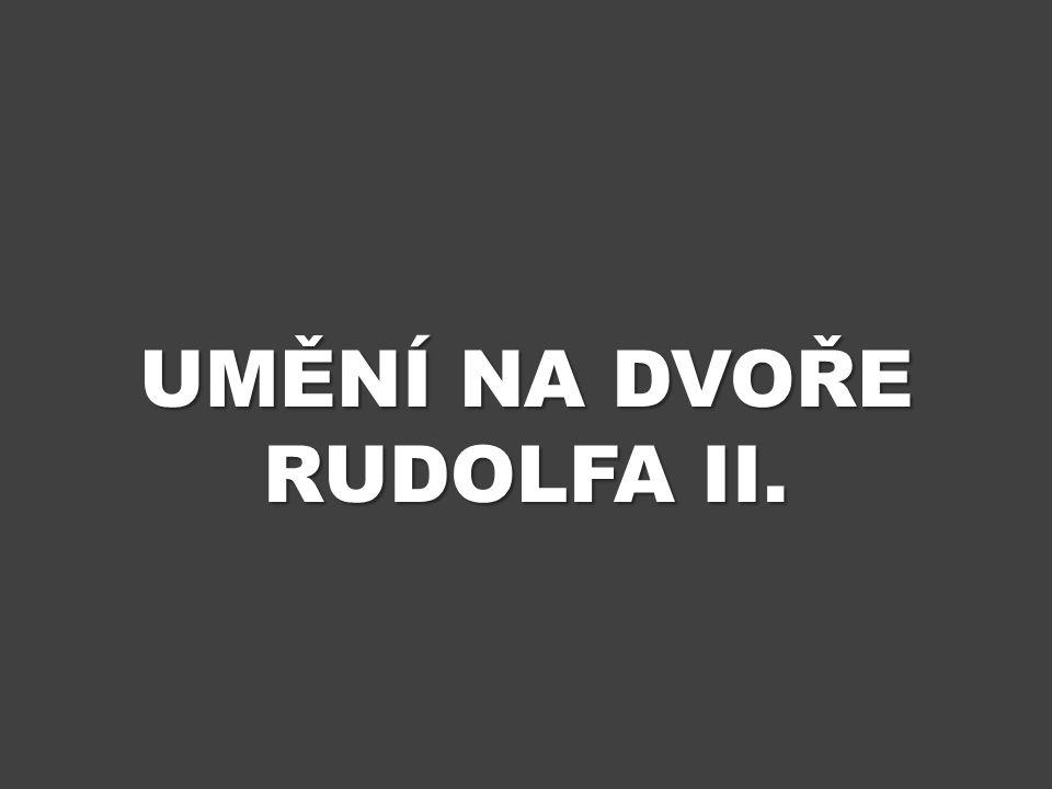 UMĚNÍ NA DVOŘE RUDOLFA II.