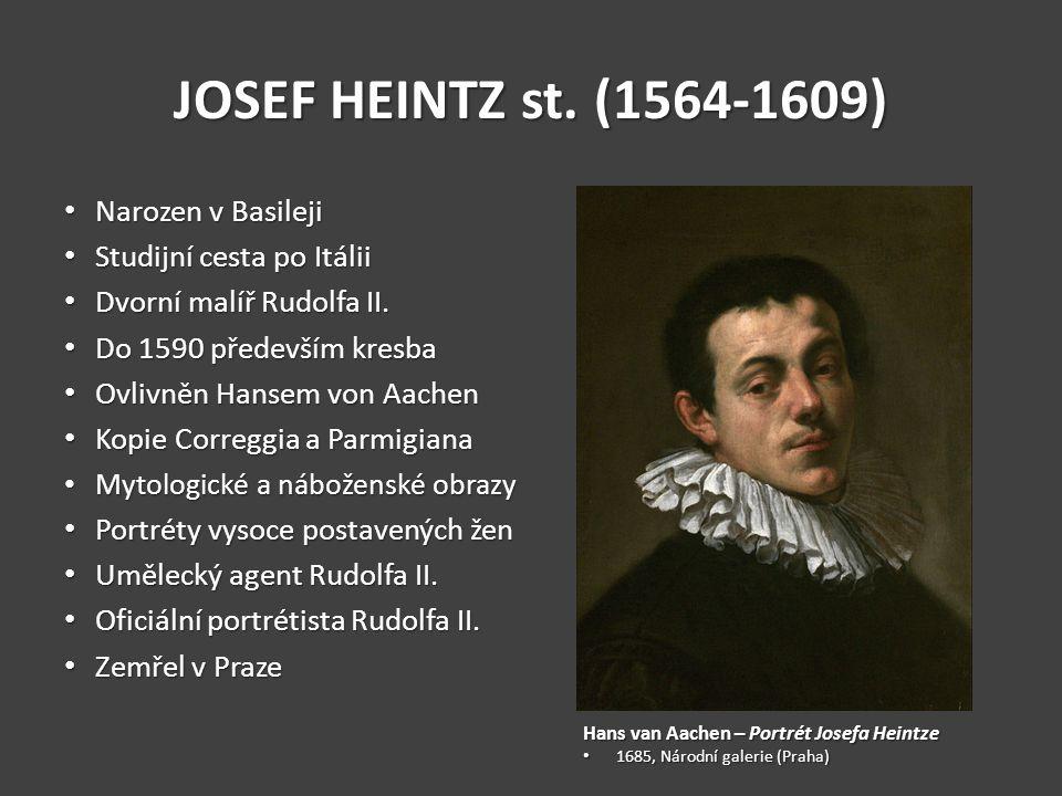 JOSEF HEINTZ st. (1564-1609) Narozen v Basileji