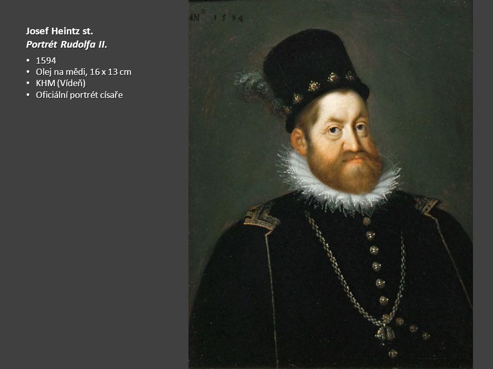 Josef Heintz st. Portrét Rudolfa II. 1594 Olej na mědi, 16 x 13 cm