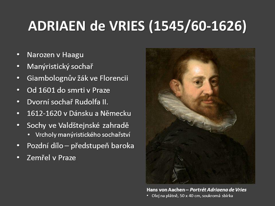 ADRIAEN de VRIES (1545/60-1626) Sochy ve Valdštejnské zahradě