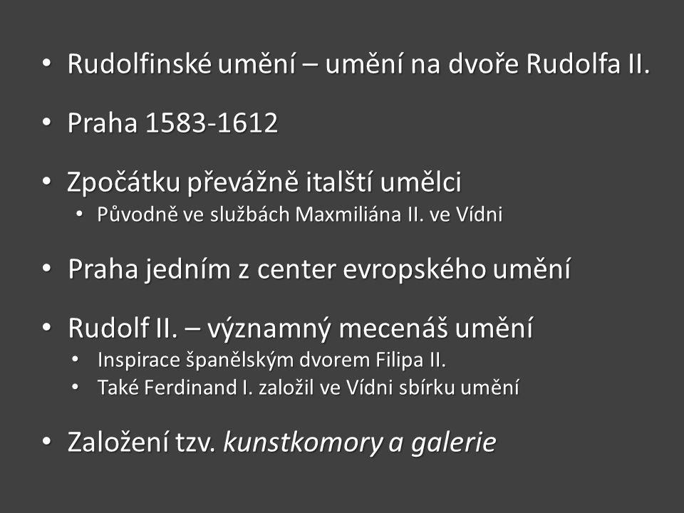 Rudolfinské umění – umění na dvoře Rudolfa II. Praha 1583-1612
