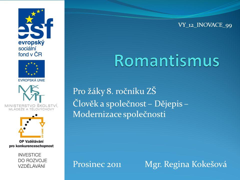 Romantismus Pro žáky 8. ročníku ZŠ