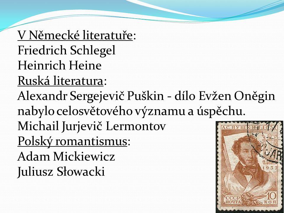 V Německé literatuře: Friedrich Schlegel. Heinrich Heine. Ruská literatura: