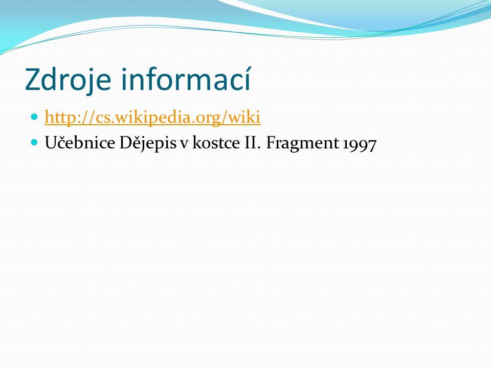 Zdroje informací http://cs.wikipedia.org/wiki