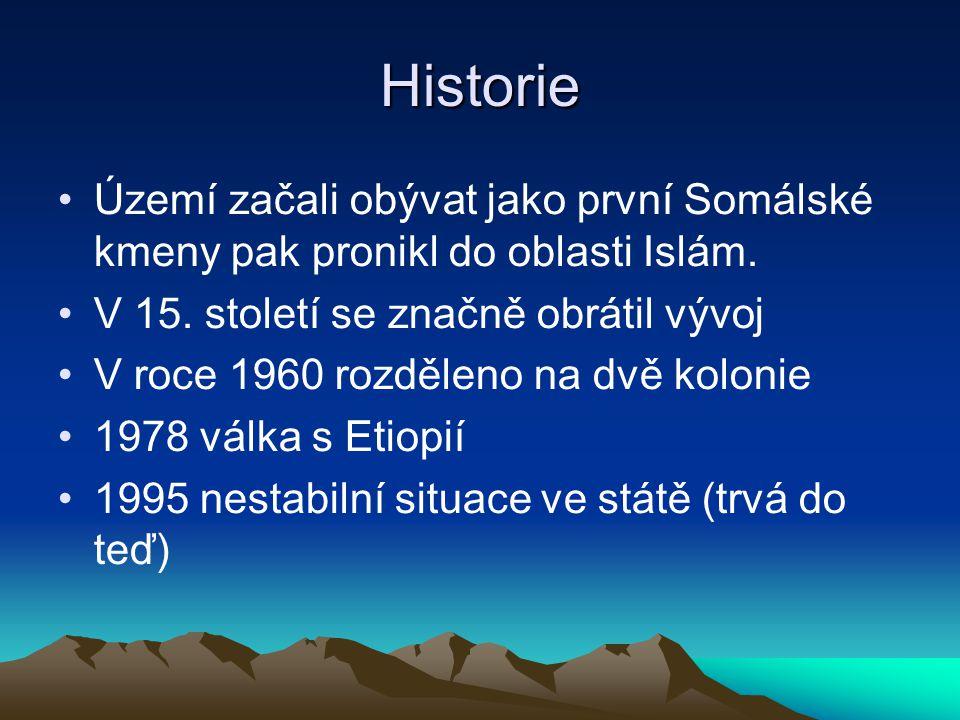 Historie Území začali obývat jako první Somálské kmeny pak pronikl do oblasti Islám. V 15. století se značně obrátil vývoj.