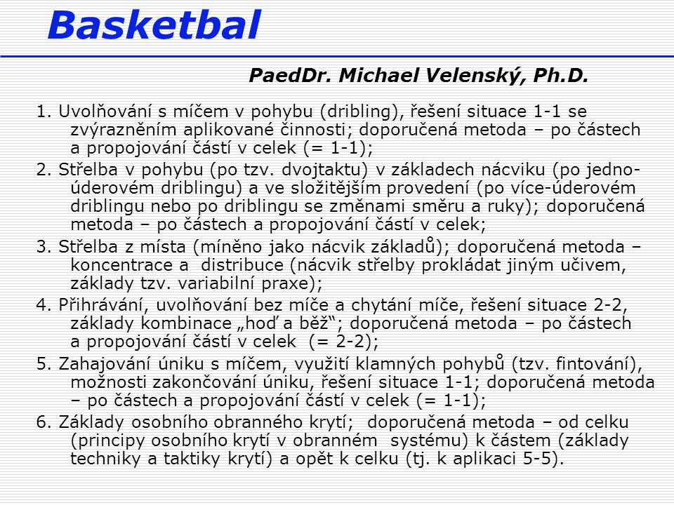 Basketbal PaedDr. Michael Velenský, Ph.D.