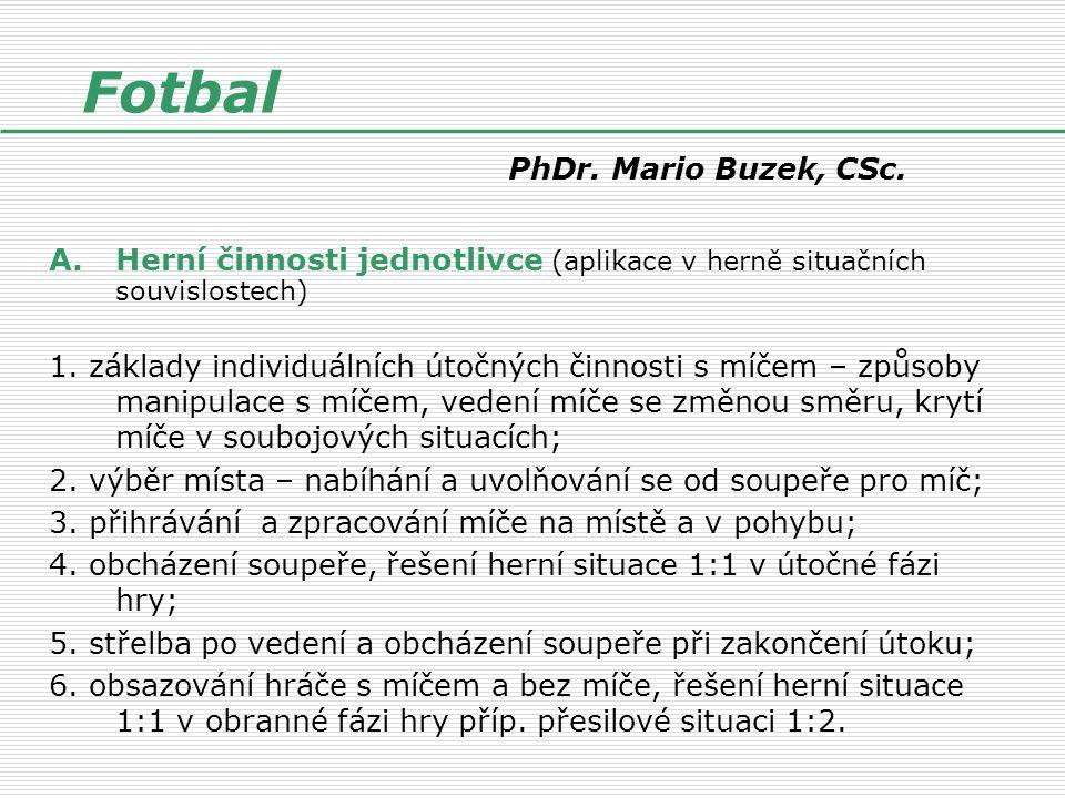 Fotbal PhDr. Mario Buzek, CSc.