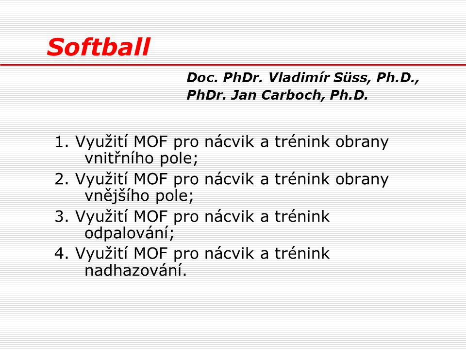 Softball Doc. PhDr. Vladimír Süss, Ph.D., PhDr. Jan Carboch, Ph.D.