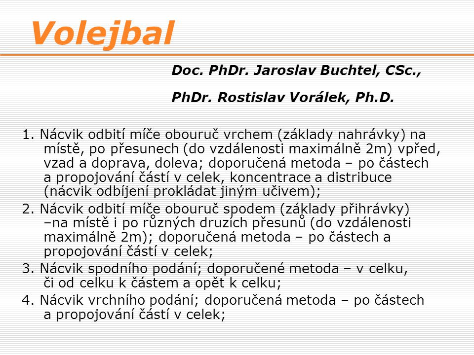 Volejbal. Doc. PhDr. Jaroslav Buchtel, CSc. ,. PhDr