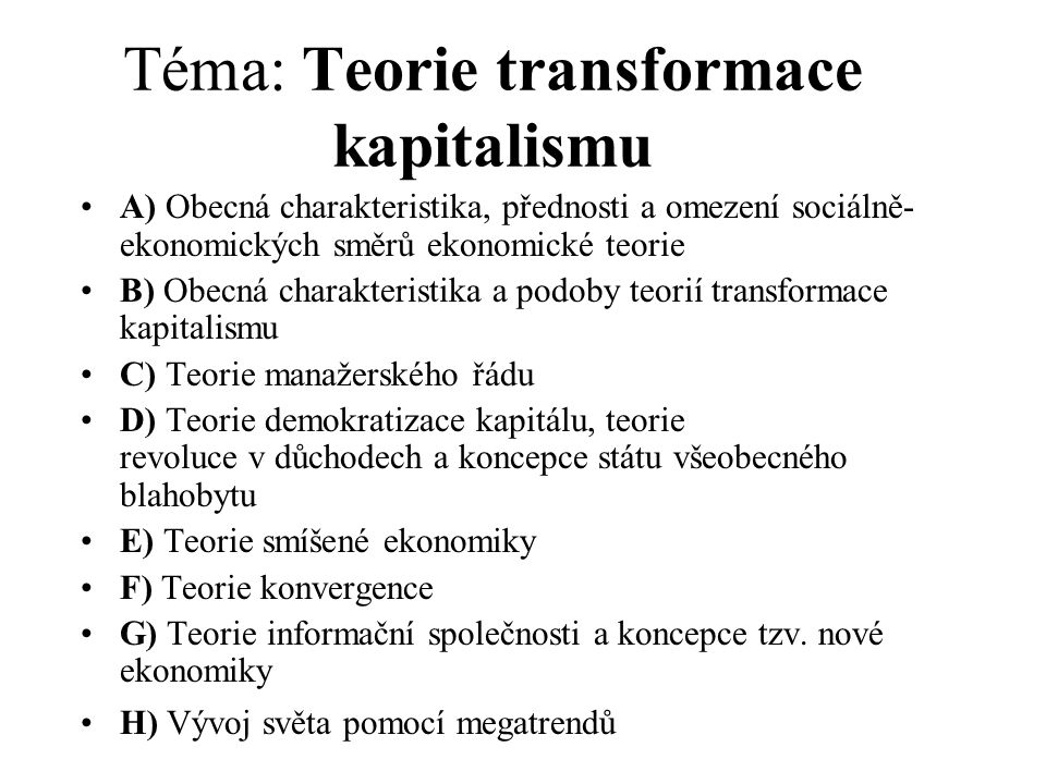 Téma: Teorie transformace kapitalismu