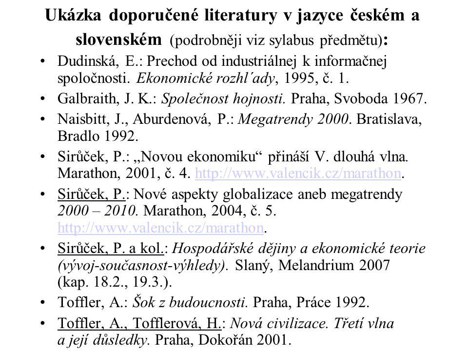 Ukázka doporučené literatury v jazyce českém a slovenském (podrobněji viz sylabus předmětu):