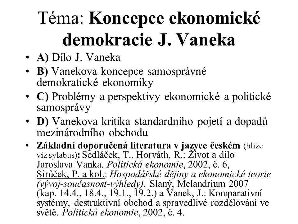 Téma: Koncepce ekonomické demokracie J. Vaneka