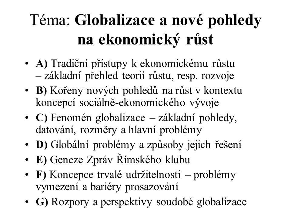 Téma: Globalizace a nové pohledy na ekonomický růst
