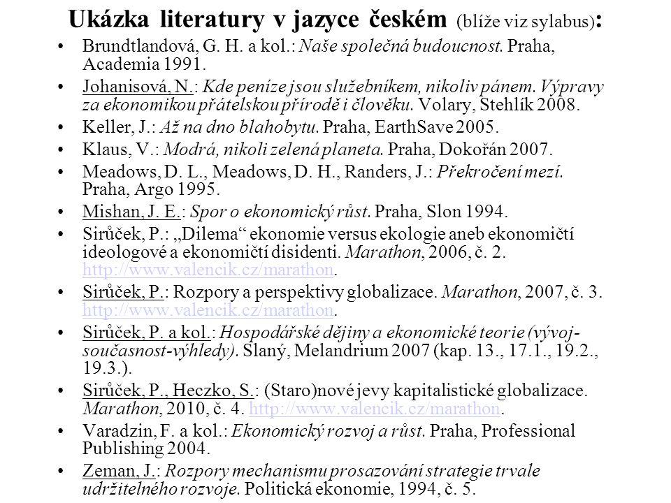 Ukázka literatury v jazyce českém (blíže viz sylabus):