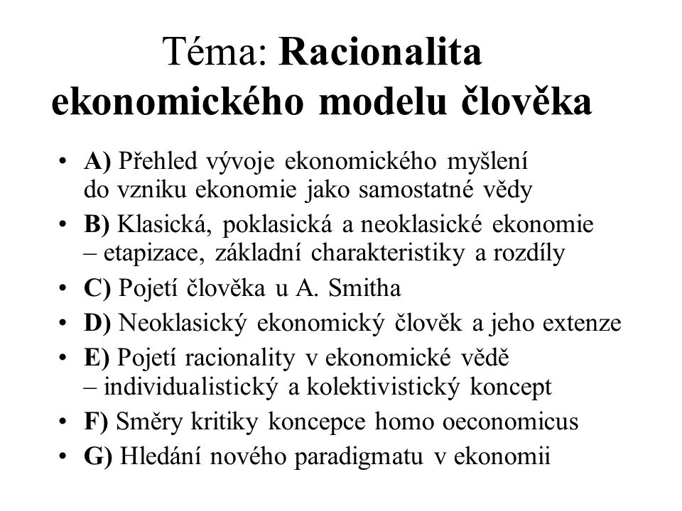 Téma: Racionalita ekonomického modelu člověka