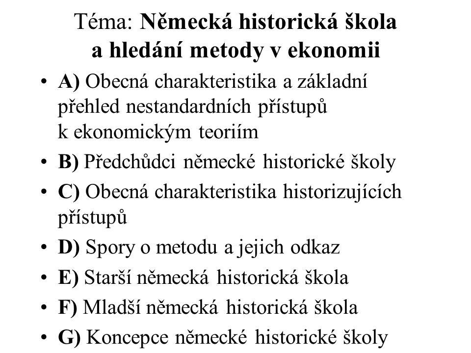 Téma: Německá historická škola a hledání metody v ekonomii