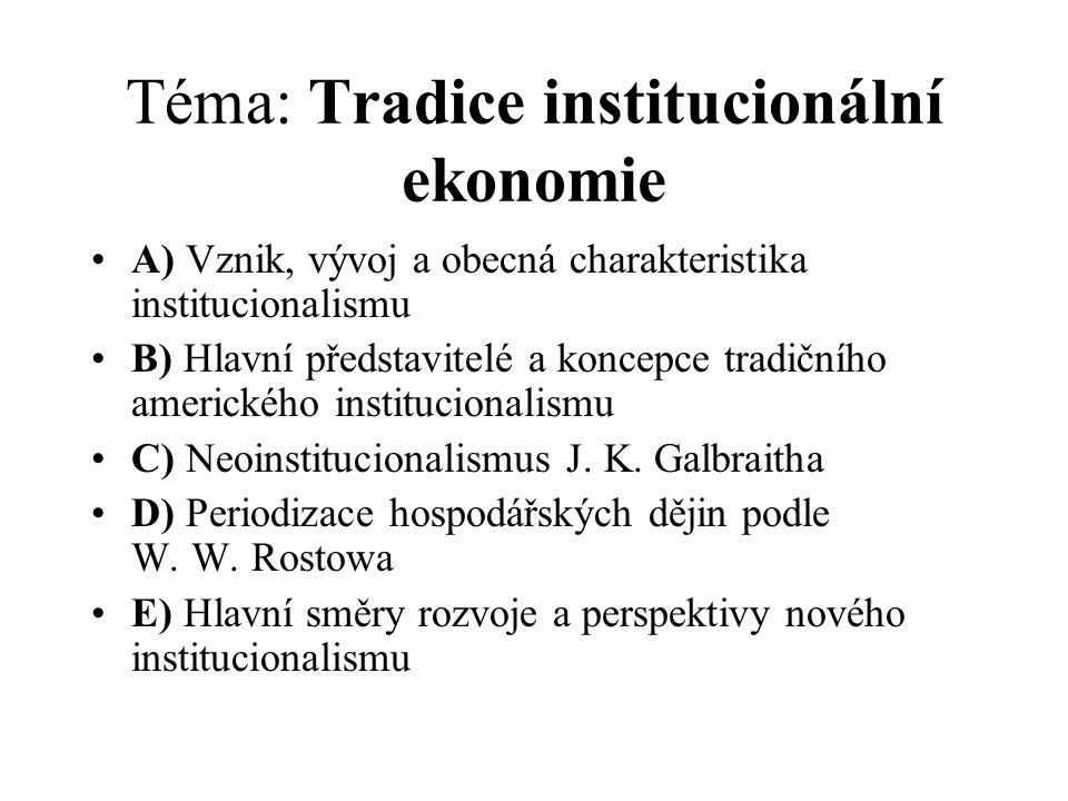 Téma: Tradice institucionální ekonomie