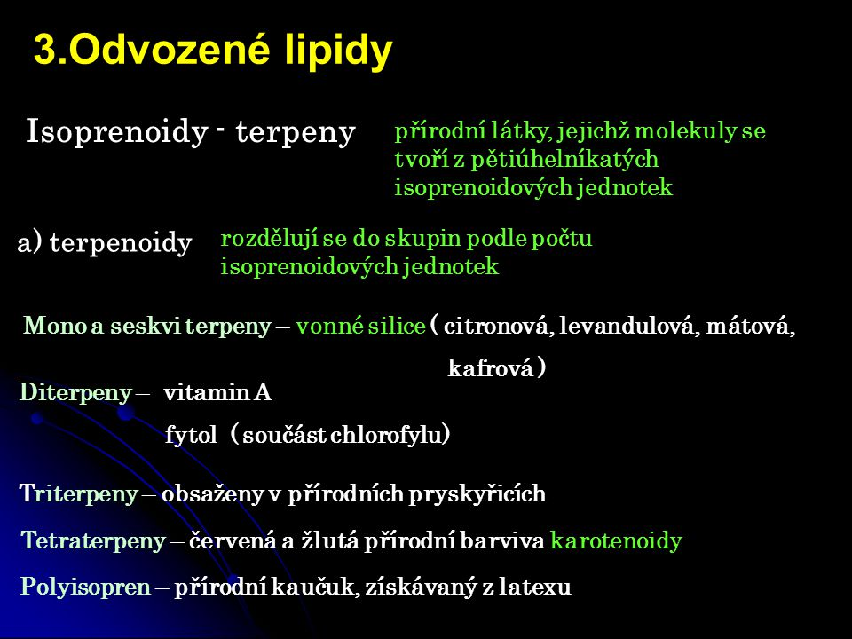 3.Odvozené lipidy Isoprenoidy - terpeny a) terpenoidy