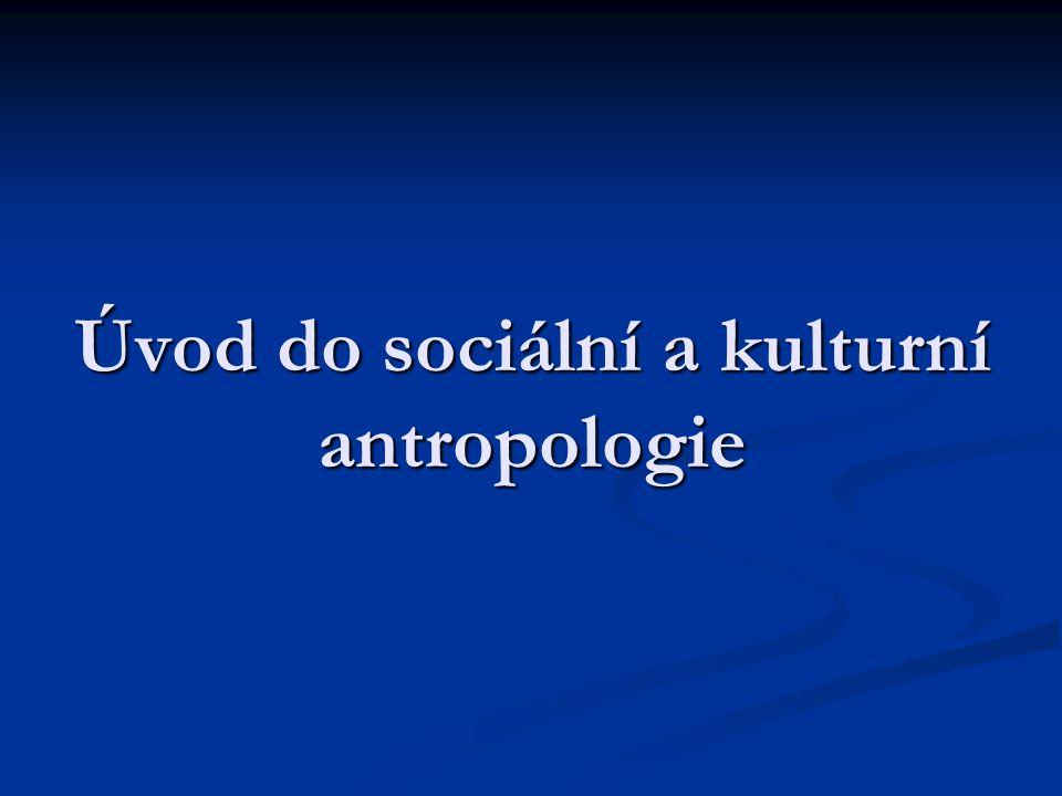 Úvod do sociální a kulturní antropologie