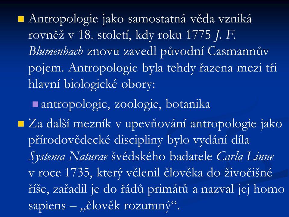 Antropologie jako samostatná věda vzniká rovněž v 18