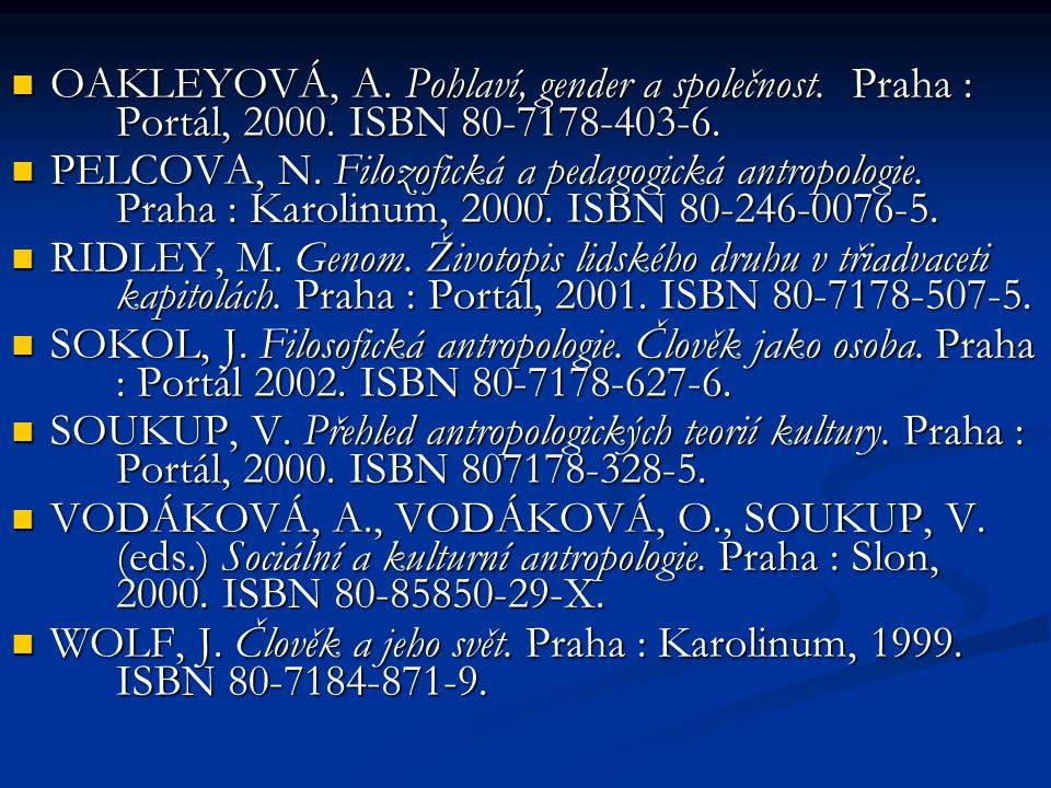 OAKLEYOVÁ, A. Pohlaví, gender a společnost. Praha :. Portál, 2000