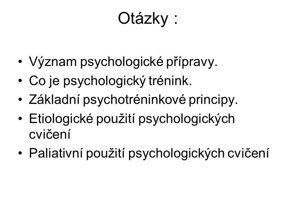 Otázky : Význam psychologické přípravy. Co je psychologický trénink.