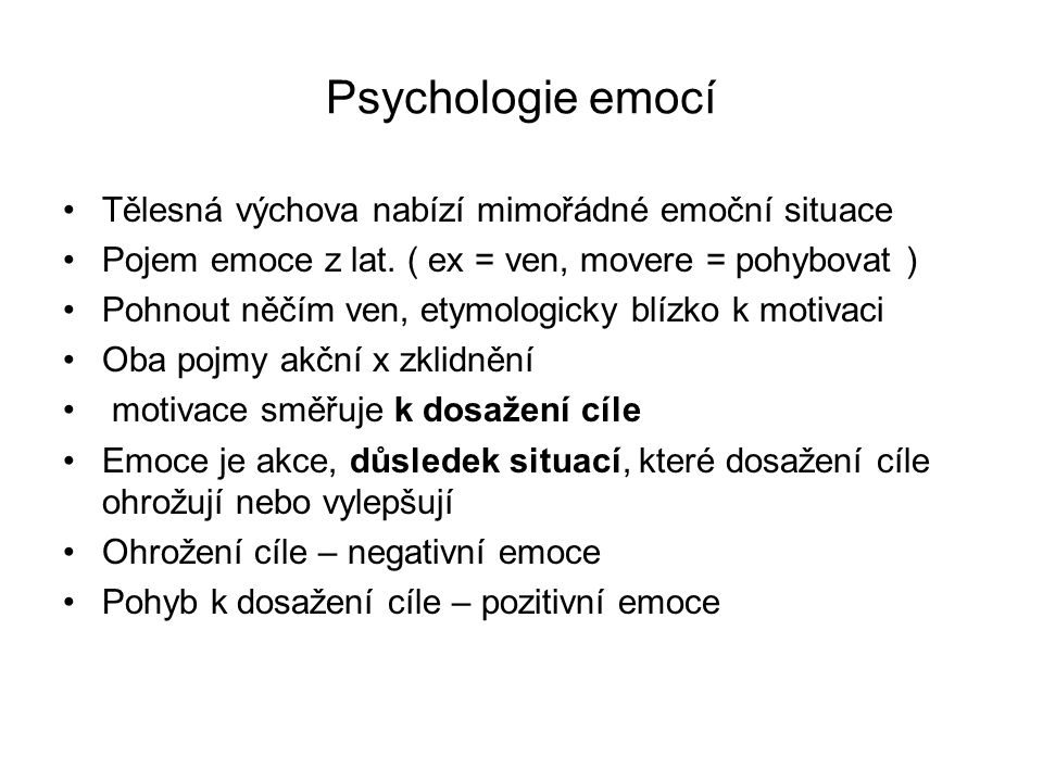 Psychologie emocí Tělesná výchova nabízí mimořádné emoční situace