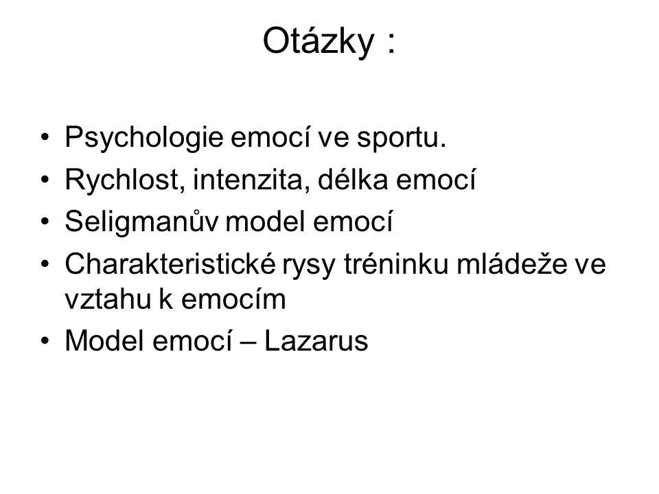 Otázky : Psychologie emocí ve sportu. Rychlost, intenzita, délka emocí