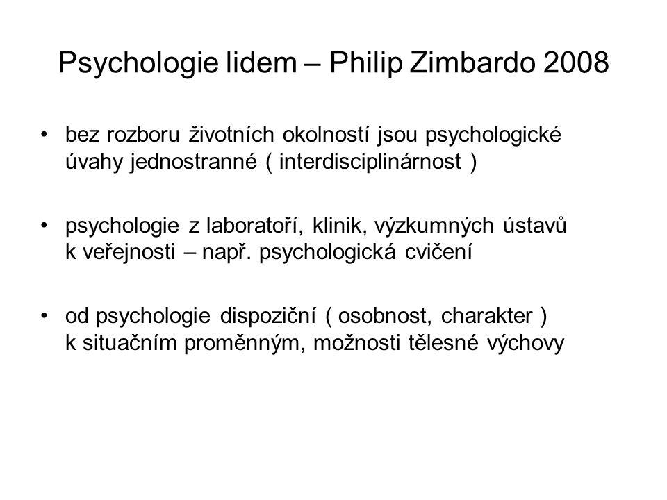 Psychologie lidem – Philip Zimbardo 2008