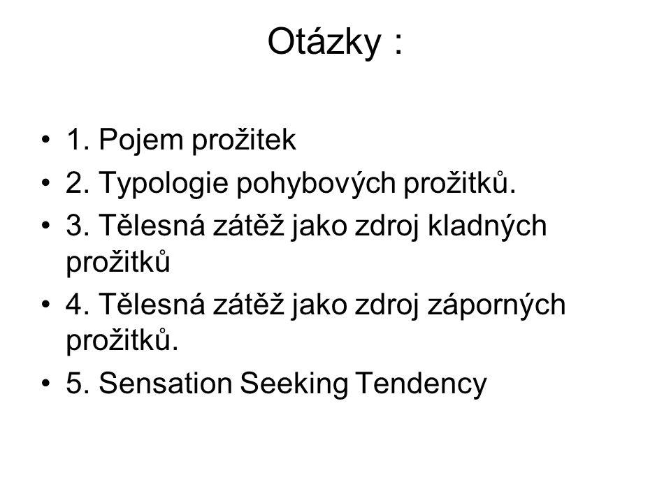 Otázky : 1. Pojem prožitek 2. Typologie pohybových prožitků.