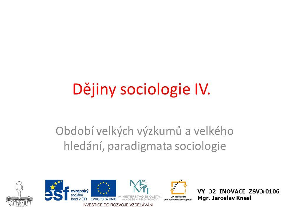 Období velkých výzkumů a velkého hledání, paradigmata sociologie