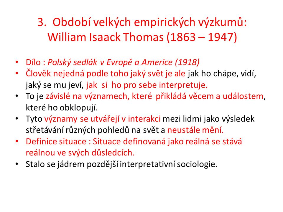 3. Období velkých empirických výzkumů: William Isaack Thomas (1863 – 1947)