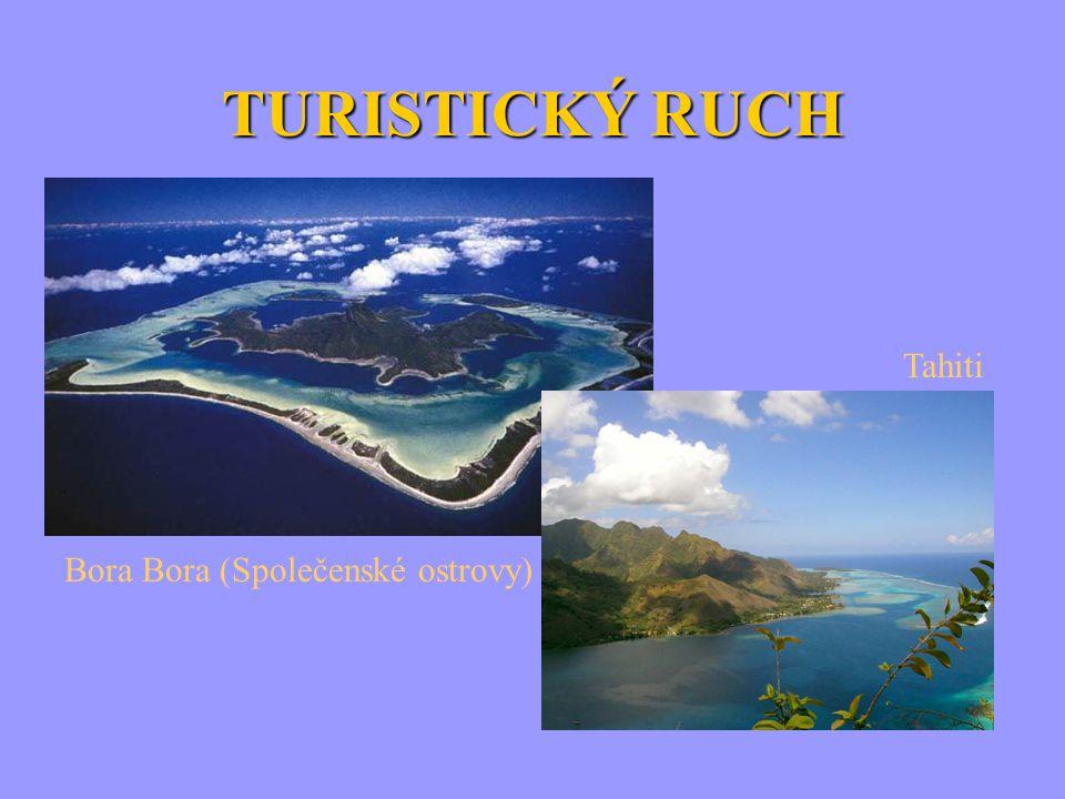 TURISTICKÝ RUCH Tahiti Bora Bora (Společenské ostrovy)