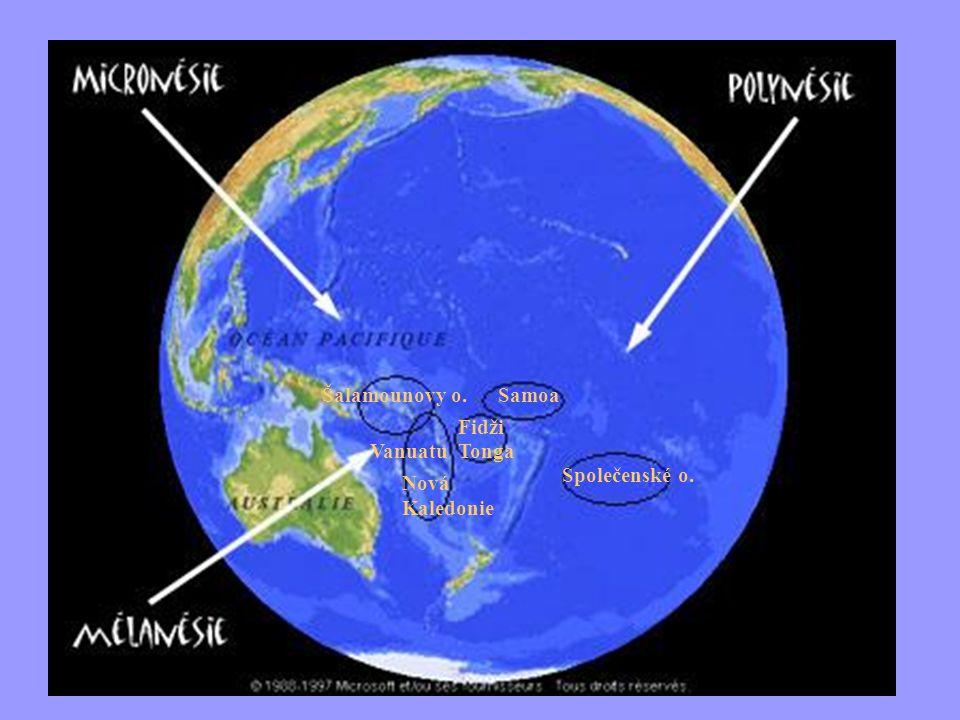 Šalamounovy o. Samoa Fidži Vanuatu Tonga Společenské o. Nová Kaledonie