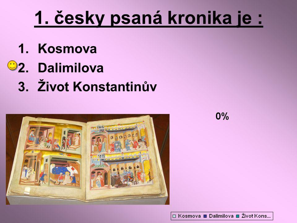 1. česky psaná kronika je :