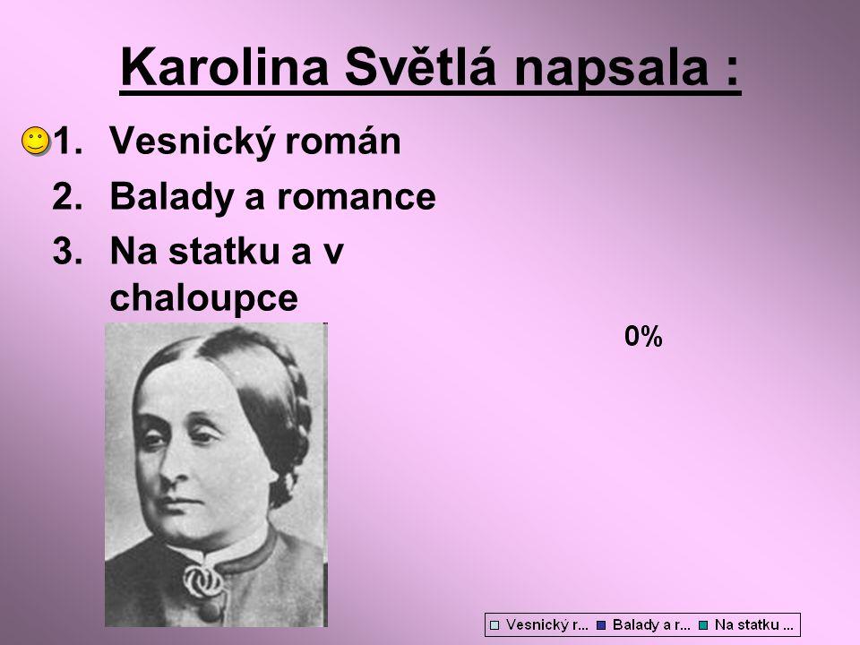 Karolina Světlá napsala :