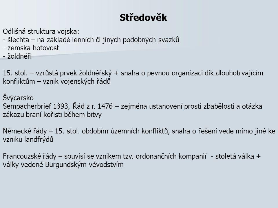 Středověk Odlišná struktura vojska: