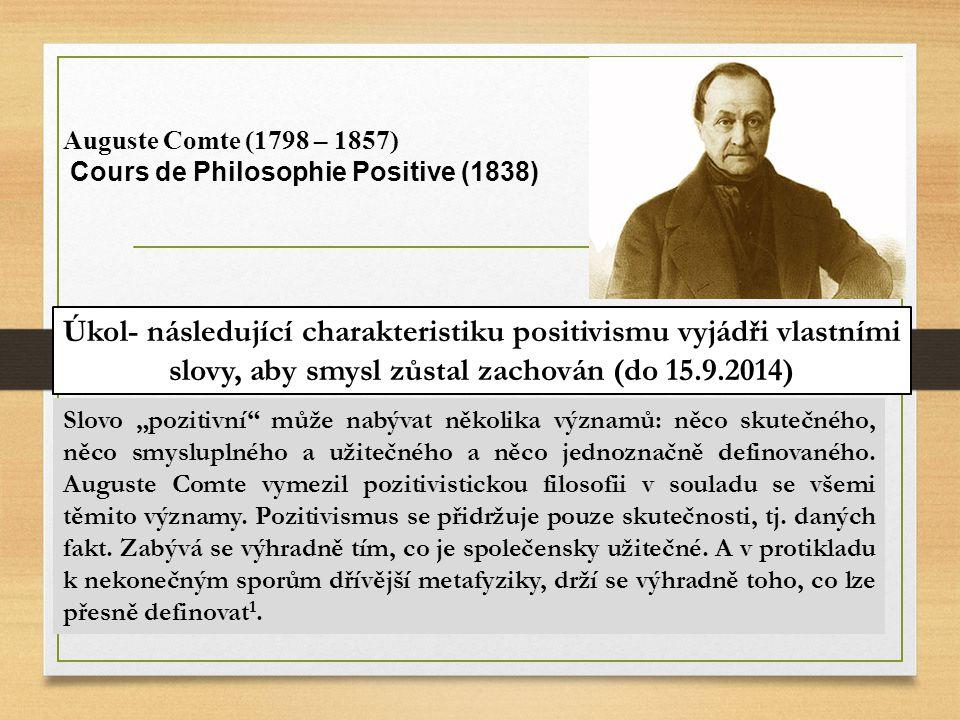 Auguste Comte (1798 – 1857) Cours de Philosophie Positive (1838)