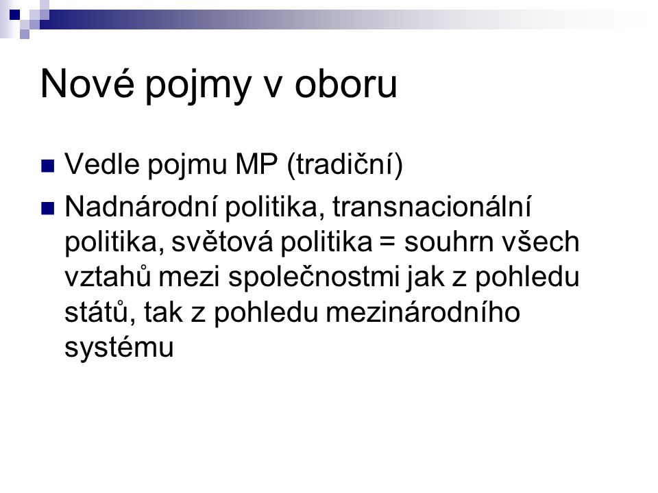 Nové pojmy v oboru Vedle pojmu MP (tradiční)
