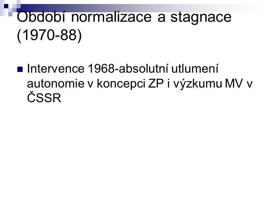 Období normalizace a stagnace (1970-88)