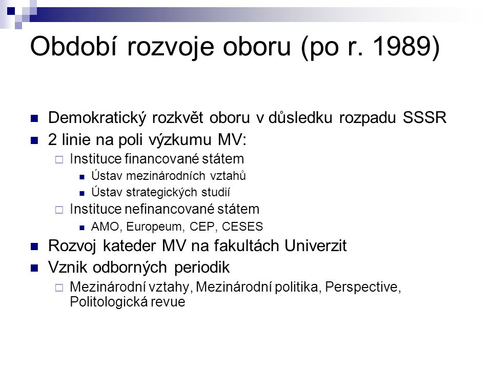 Období rozvoje oboru (po r. 1989)