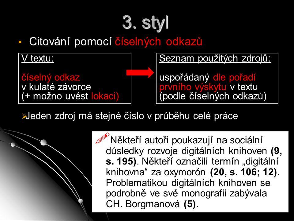 3. styl Citování pomocí číselných odkazů V textu: