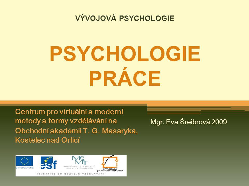 VÝVOJOVÁ PSYCHOLOGIE PSYCHOLOGIE PRÁCE