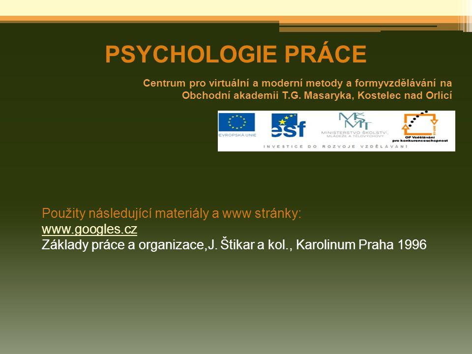 PSYCHOLOGIE PRÁCE Použity následující materiály a www stránky: