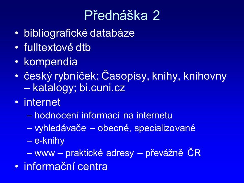 Přednáška 2 bibliografické databáze fulltextové dtb kompendia