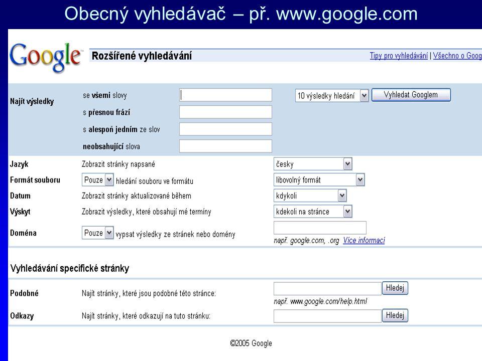 Obecný vyhledávač – př. www.google.com