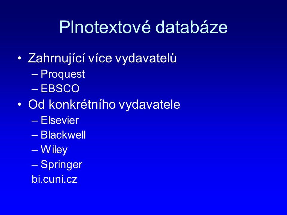 Plnotextové databáze Zahrnující více vydavatelů
