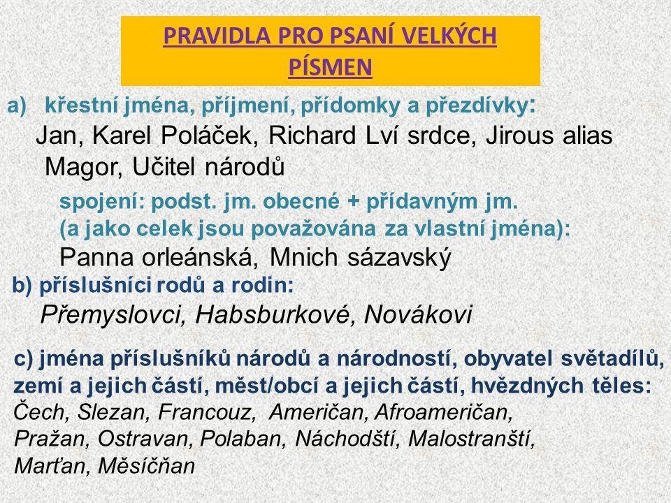 PRAVIDLA PRO PSANÍ VELKÝCH PÍSMEN